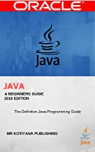 Java : A Beginner's Guide: The Definitive Beginners Guide to Programming Professionally in Java