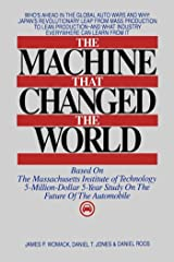 The Machine That Changed the World: The Story of Lean Production-- Toyota's Secret Weapon in the Global Car Wars That Is Now Revolutionizing World Industry ... That Is Revolutionizing World Industry) Kindle Edition