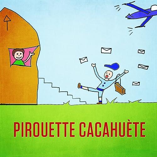 PIROUETTE CACAHUETE CHANSON TÉLÉCHARGER