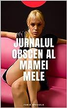 Jurnalul obscen al mamei mele (Italian Edition)