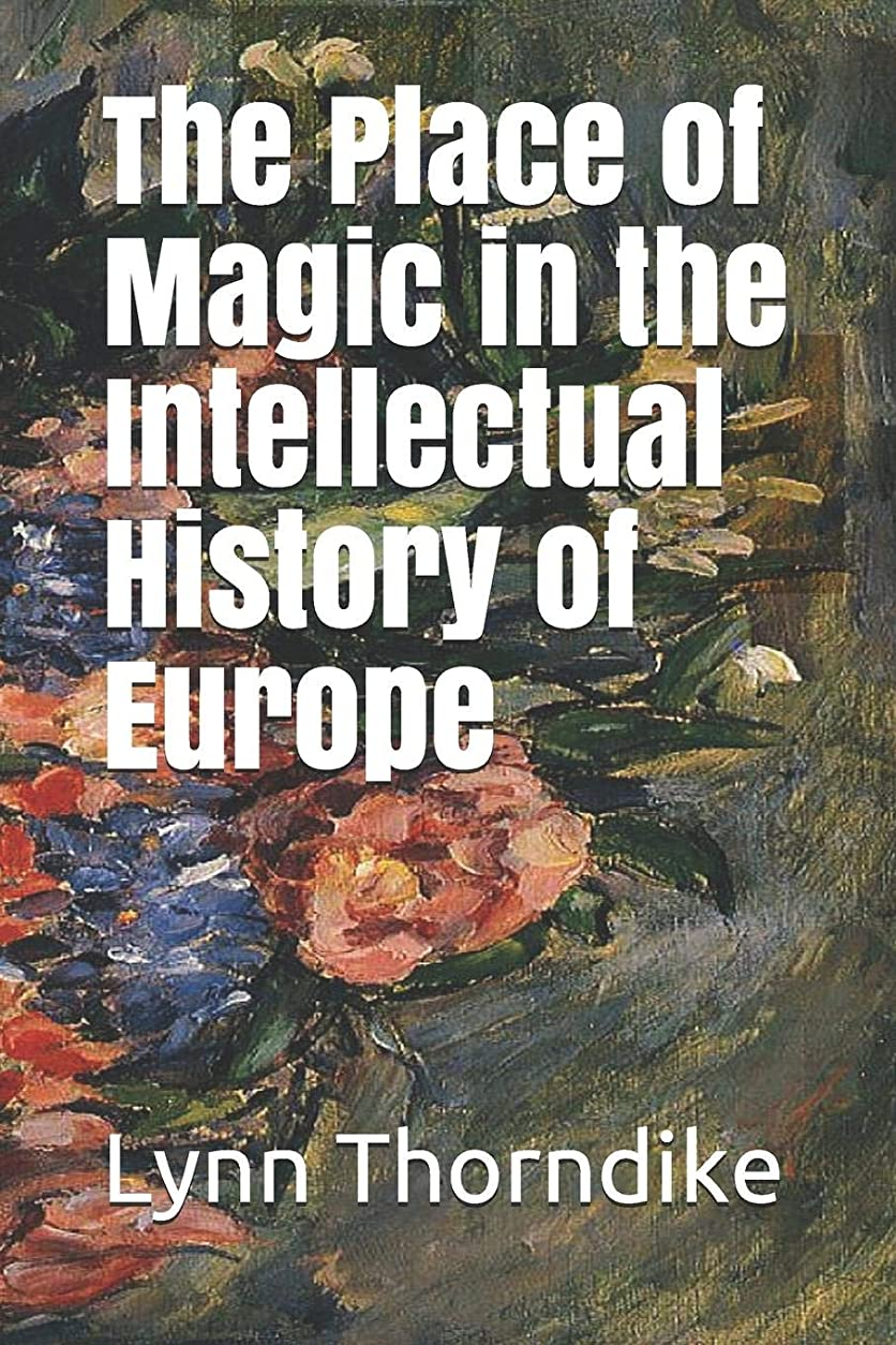 下着空いているアクションThe Place of Magic in the Intellectual History of Europe