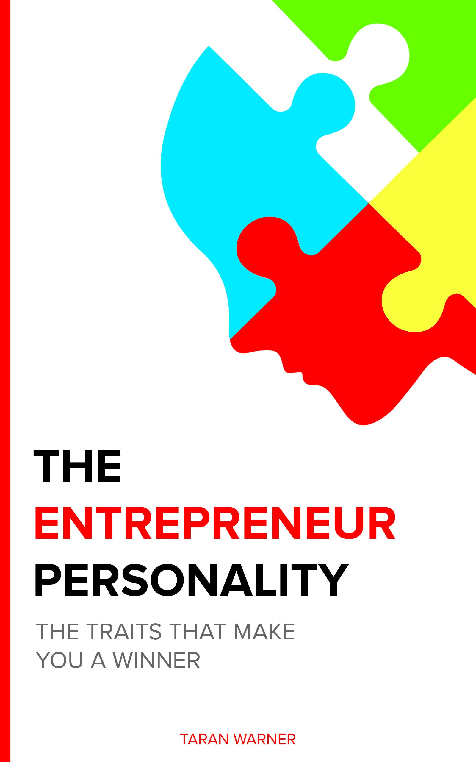 The Entrepreneur Personality: The Traits That Make You A Winner