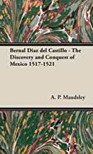 Bernal Diaz Del Castillo - The Discovery And Conquest Of Mexico 1517-1521