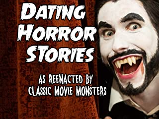 Dating Horror Stories - as reenacted by classic movie monsters.