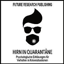 Hirn in Quarantäne: Psychologische Erklärungen für Verhalten in Krisensituationen