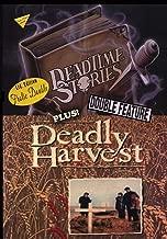 Deadtime Stories / Deadly Harvest