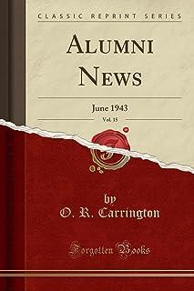 Alumni News, Vol. 15: June 1943 (Classic Reprint)