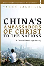China's Ambassadors of Christ to the Nations: A Groundbreaking Survey (Evangelical Missiological Society Monograph Series)