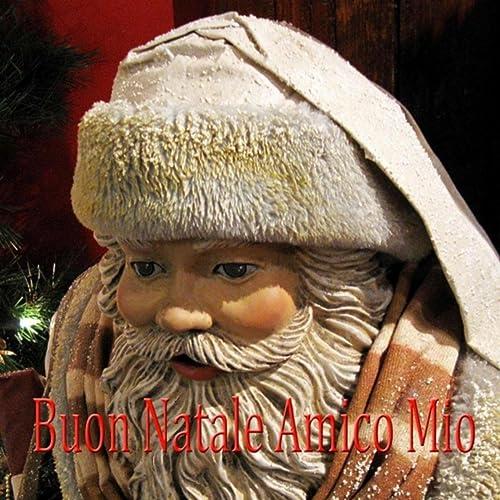 Canzone Di Natale Buon Natale.Buon Natale Amico Mio Canzone Di Natale By Enzo Crotti On