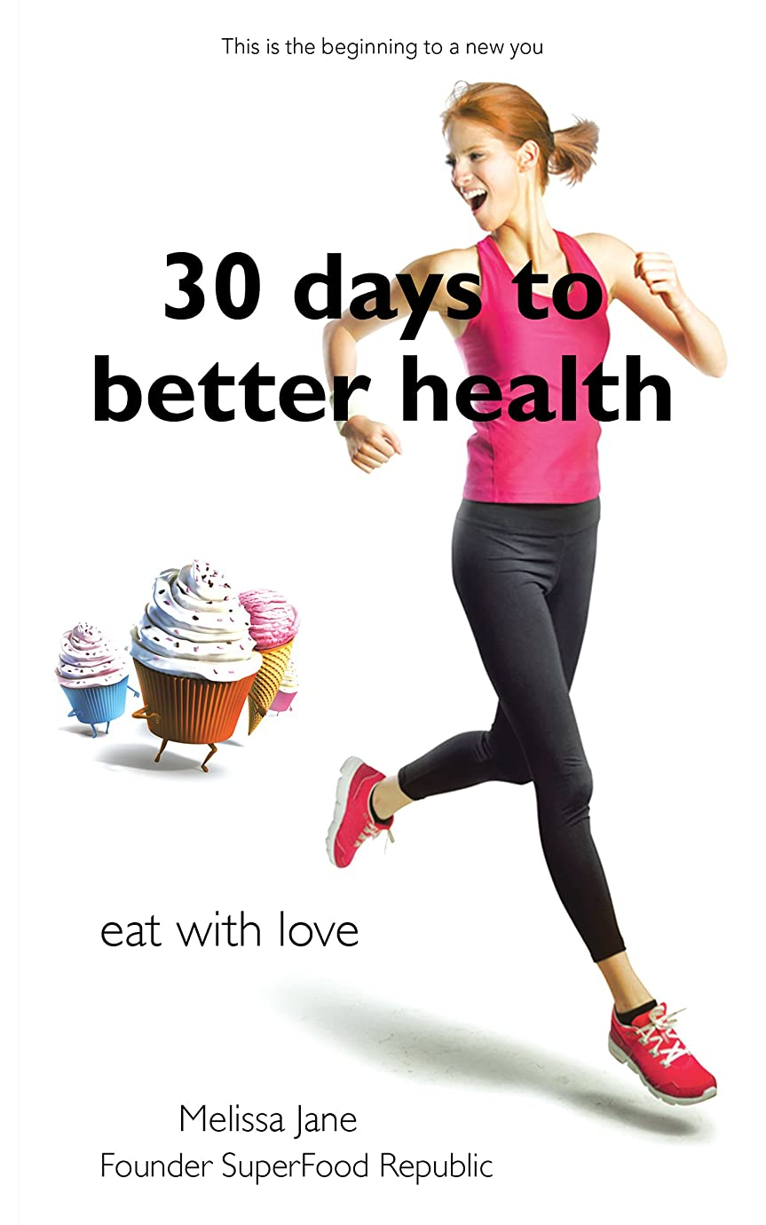 30 Days to Better Heath: Eat with Love (English Edition)