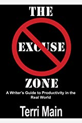 The No-Excuse Zone: A Writer's Guide to Productivity in the Real World (The Wordmaster Writer's Library) Kindle Edition