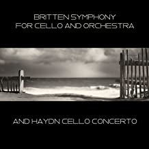 Britten Symphony for Cello and Orchestra and Haydn Cello Concerto