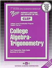 COLLEGE ALGEBRA - TRIGONOMETRY (College Level Examination Series) (Passbooks) (COLLEGE LEVEL EXAMINATION SERIES (CLEP))