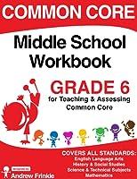 Common Core - Middle School Workbook - Grade 6 - ELA, Math, Social Studies, Science