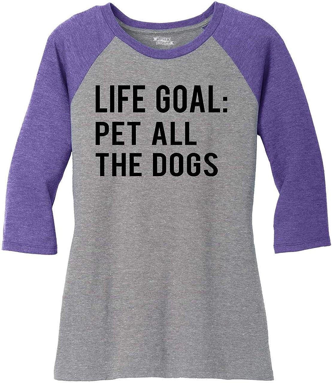 Comical Shirt Philadelphia Mall Ladies Life Cheap mail order shopping Goal Pet The 4 All Raglan 3 Dogs