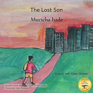 The Lost Son: An Ethiopian Parable about Forgiveness in English and Afaan Oromo