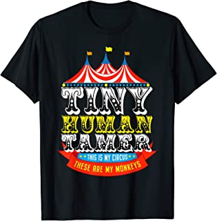 Teacher Tiny Human Tamer This My Circus These are My Monkeys T-Shirt