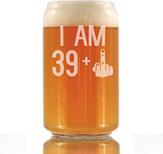 I Am 39 + 1 Middle Finger - 16 oz Beer Can Pint Glass - Funny 40th Birthday Gifts for Men or Women Turning 40