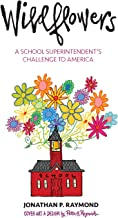 Wildflowers: A School Superintendent's Challenge to America