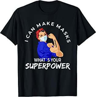 Quilter I Can Make Masks, Whats Your Superpower Perfect Gift T-Shirt