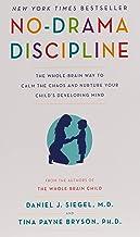 انضباط بدون درام: راه کاملی برای آرام کردن هرج و مرج و پرورش ذهن کودک در حال رشد شما