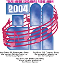 2004 Texas Music Educators Association (TMEA): All-State 5A Symphonic Band, All-State 5A Concert Band & All-State 4A Symph...