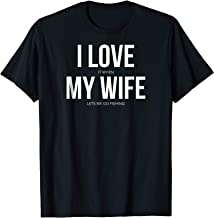 Best shirt i love my wife Reviews