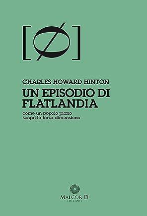Un episodio di Flatlandia: come un popolo piano scoprì la terza dimensione (Persistenze Vol. 1)