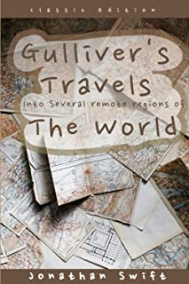 Gulliver's Travels Into Several Remote Regions of the World: Illustrated by Jonathan Swift (Annotated)