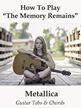 How To Play The Memory Remains By Metallica - Guitar Tabs & Chords