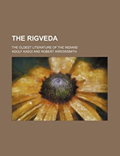 The Rigveda; The Oldest Literature of the Indians