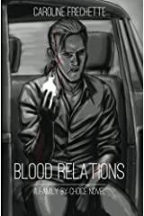 Blood Relations (Family by Choice Book 1) Kindle Edition