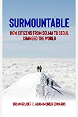 Surmountable: How Citizens from Selma to Seoul Changed the World Kindle Edition