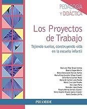 Los Proyectos de Trabajo: Tejiendo sueños, construyendo vida en la Escuela Infantil (Psicología)