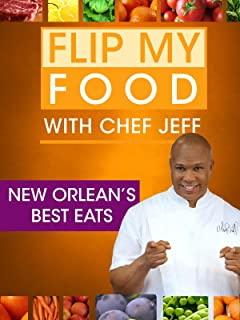 Flip My Food with Chef Jeff: New Orlean's Best Eats