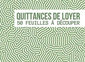 Quittances de Loyer: 50 quittances de loyer remplir et découper   Cahier pour noter et envoyer vos quittances à vos locata...