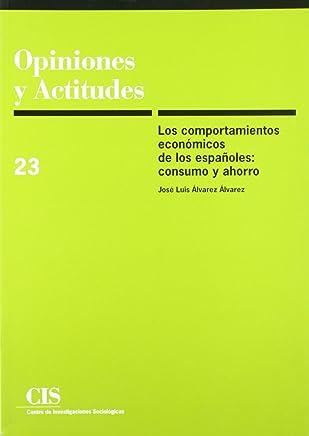 Los comportamientos económicos de los españoles: Consumo y ahorro