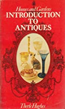 Introduction to Antiques, Homes and Gardens