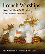 French Warships in the Age of Sail, 1786-1862: Design, Construction, Careers and Fates