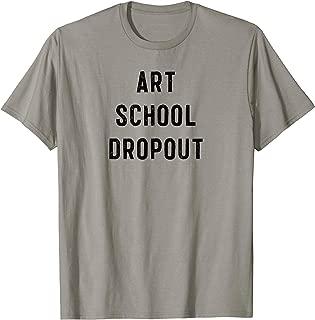 Best art school dropout shirt Reviews