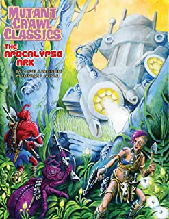 Mutant Crawl Classics RPG: #6 The Apocalypse Arc