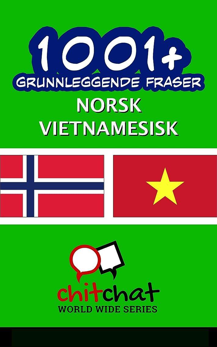ピアニスト言い直す酔った1001+ grunnleggende fraser norsk - Vietnamesisk (Norwegian Edition)