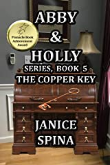 Abby & Holly Series Book 5: The Copper Key Kindle Edition