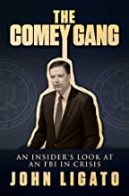 The Comey Gang: An Insider's Look at an FBI in Crisis