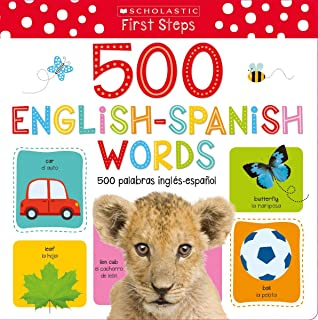 My First 500 English/Spanish Words / MIS Primeras 500 Palabras Inglés-Español Bilingual Book: Scholastic Early Learners (M...
