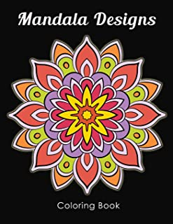 Mandala Designs Coloring Book: Calming Management for Stress Relief and Relaxation