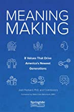 Meaning Making: 8 Values That Drive America's Newest Generations