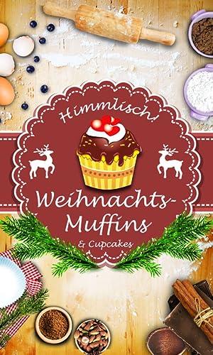 『Winter-Muffins, Weihnachts-Cupcakes & Mini-Kuchen: Himmlische Rezepte』の2枚目の画像