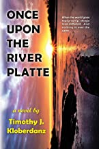 Once Upon the River Platte (Legendary Rivers of the American West Series)