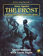 Alone Against The Frost: Solitaire Adventure in Canada's Wilds